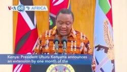 VOA60 Africa - Kenya extends coronavirus curfew