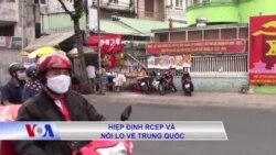 Hiệp định RCEP và nỗi lo về Trung Quốc