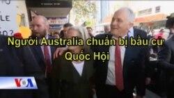 Người dân Australia chuẩn bị bầu cử Quốc Hội