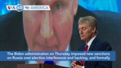 VOA60 America - The Biden administration imposes new sanctions on Russia over election interference