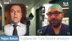 İngiltere'de Türk Doktor Corona Tedavi Sürecini Anlattı