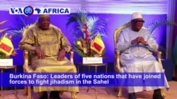 VOA60 Africa - Leaders of five nations that have joined forces to fight jihadism in the Sahel meet in Burkina Faso