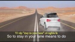 Thành ngữ tiếng Anh thông dụng: Stay in your lane (VOA)