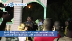 VOA60 Afrikaa - The junta that took power in Mali two weeks ago will hold transition talks with political parties