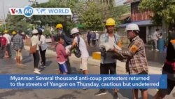 VOA60 World - Myanmar: Several thousand anti-coup protesters returned to the streets of Yangon on Thursday