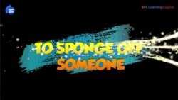 English in a Minute: To Sponge off Someone