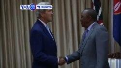 VOA60 DUNIYA: KENYA Sakataren Harkokin Wajen Amurka John Kerry Ya Isa Kenya Don Ganawa Da Uhuru Kenyata