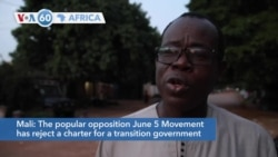 VOA60 Afrikaa - The June 5 Movement rejected a transition charter backed by army officers who ousted President Keita