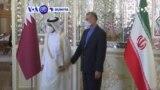 VOA60 DUNIYA: Ministan Harkokin Wajen Qatar, Sheikh Mohammed Bin Abdulrahman Al-Thani Ya Kai Ziyarar Aiki A Kasar Iran