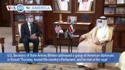 VOA60 America- Secretary of State Antony Blinken addressed a group of American diplomats in Kuwait Thursday