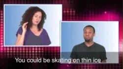 Thành ngữ tiếng Anh thông dụng: Skating on Thin Ice (VOA)
