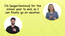 Everyday Grammar: Eager vs. Anxious