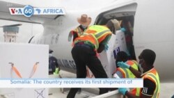 VOA60 Afrikaa - Somalia: The country receives its first shipment of 300,000 doses of the Oxford/AstraZeneca vaccine