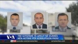 3 gjyqtarë të Gjykatës së Apelit, Durrës, nën hetim