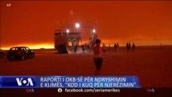 """Raporti i OKB-së për klimën, """"kod i kuq për njerëzimin"""""""