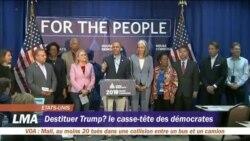 Les démocrates face à l'équation d'une éventuelle destitution de Trump