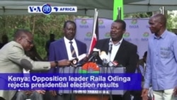 VOA60 Africa - Kenya: Opposition leader Raila Odinga rejects presidential election results