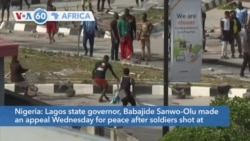 VOA60 Afrikaa - Lagos state governor Babajide Sanwo-Olu made an appeal for peace after soldiers shot at protesters