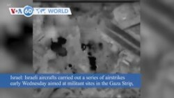 VOA60 World - Israel Launches Airstrikes on Gaza
