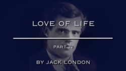 Love of Life by Jack London, Part Four