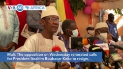 VOA60 Africa - Mali: Opposition reiterates calls for President Keita to resign
