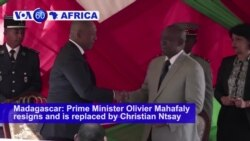 VOA60 Africa - Madagascar: Prime Minister Olivier Mahafaly resigns
