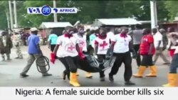 VOA60 Africa- Nigeria: A female suicide bomber kills six people in a new attack on a market in Maiduguri- August 3, 2015