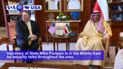 VOA60 America - U.S. Secretary of State Mike Pompeo is in the Middle East for security talks throughout the area