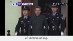 Cựu chính trị gia cấp cao TQ bị tù chung thân vì tham nhũng (VOA60)