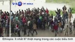 Ethiopia: Gần 100 người chết trong các cuộc biểu tình chống chính phủ (VOA60)