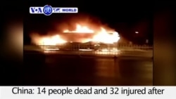 VOA60 World - China: 14 people dead and 32 injured after suspect sets fire to a bus in Yinchuan.