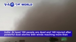 VOA60 World PM - India: At least 100 people are dead and 140 injured in powerful dust storms