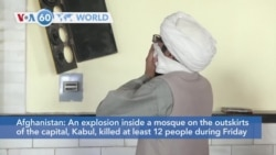 VOA60 World - Afghanistan: An explosion inside a mosque kills at least twelve people