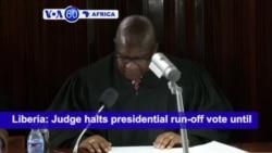 VOA60 Africa - Liberia Supreme Court Postpones Presidential Run-off