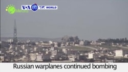 VOA60 World PM - Syria: Russian warplanes continue bombing what Kremlin calls 'terrorist organizations'