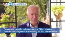 VOA60 Ameerikaa - Presidential nominee Joe Biden rejected the allegations surrounding his son Hunter Biden