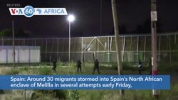 VOA60 Africa - Around 30 migrants stormed into Spain's North African enclave of Melilla