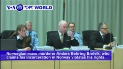 VOA60 World - France: The European Court of Human Rights has rejected an appeal by Norwegian mass murderer Anders Behring Breivik