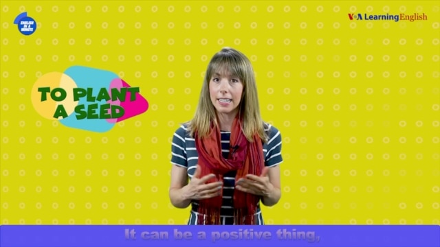 English in a Minute: Plant a Seed - September 07, 2019