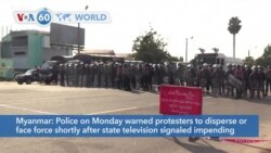 VOA60 World- Myanmar police warned protesters to disperse or face force after state television signaled impending action