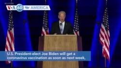 VOA60 Ameerikaa - U.S. President-elect Joe Biden will get a coronavirus vaccination as soon as next week