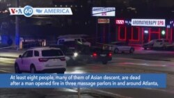 VOA60 America - Six Asian Women Among Eight Victims in Atlanta Area Shooting