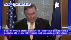 VOA60 World PM - The United States announced Friday it is pulling from a decades-old treaty with Russia
