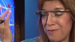 The World through Google Glass(es) (VOA On Assignment June 27, 2014)
