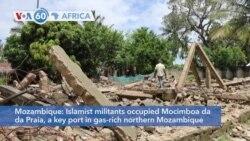 VOA60 Africa - Islamist militants occupied Mocimboa da Praia, a key port in gas-rich northern Mozambique