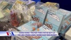 Hong Kong: Truyện thiếu nhi bị quy là tài liệu 'phản loạn,' nhóm xuất bản bị bắt