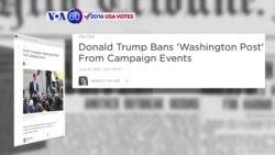 VOA60 Elections - NPR: Donald Trump revokes press credentials for the Washington Post