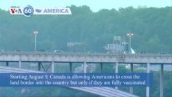 VOA60 America - Canada Reopens Land Border to Vaccinated US Citizens