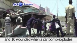 VOA60 Africa- Deadly Terrorist Attack in Somali Capital