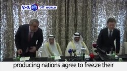 VOA60 World PM - Saudi Arabia, Russia Lead Four-party Freeze on Oil Outputs